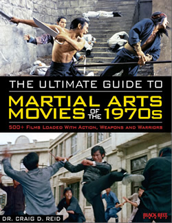 The Ultimate Guide to the Martial Arts Movies of the 1970s