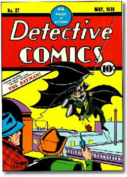 Created by Bob Kane, Batman first appeared in DETECTIVE COMICS #27 (May, 1939)